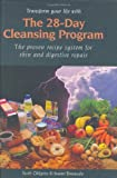 The 28-Day Cleansing Program : The Proven Recipe System for Skin and Digestive Repair, Ohlgren, Scott and Tomasulo, Joann, 0972148345