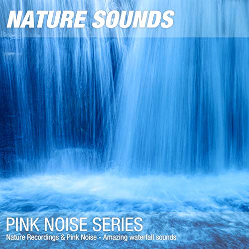 Nature Recordings & Pink Noise - Amazing waterfall ()