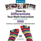 How to Differentiate Your Math Instruction, Grades K-5 Multimedia Resource: Lessons, Ideas, and Videos with Common Core Support, Grades K-5