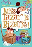Miss Lazar Is Bizarre!, Dan Gutman, 0060822260