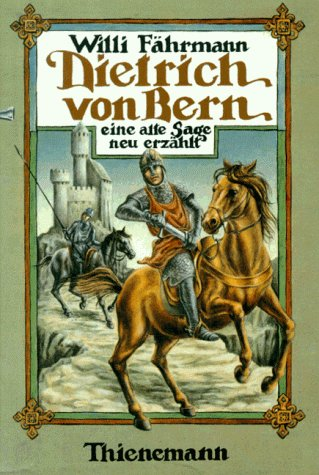Dietrich von Bern. Eine alte Sage, neu erzählt.