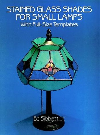 Stained Glass Shades for Small Lamps: With Full-Size Templates
