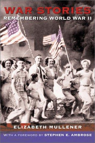 Download War Stories: Remembering World War II pdf