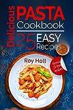 Delicious Pasta Cookbook: 25 Easy Pasta Recipes