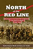 North of the Red Line: Recollections of the Border War by Members of the SADF and SWATF: 1966–1989