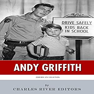 American Legends: The Life of Andy Griffith Audiobook