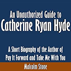 An Unauthorized Guide to Catherine Ryan Hyde