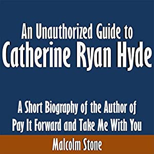 An Unauthorized Guide to Catherine Ryan Hyde Audiobook