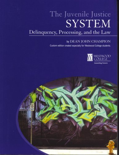 Juvenile Justice System: Delinquency, Processing, & the Law