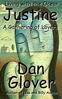Justine (A Gathering of Lovers Book 5) by [Glover, Dan]