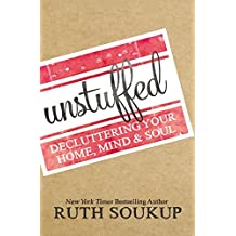 Unstuffed by Ruth Soukup (2016-05-12)