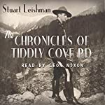 The Chronicles of Tiddly Cove P.D. | Stuart Leishman