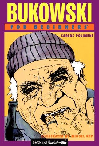 Bukowski for Beginners (For Beginners Series)