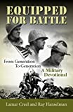 Equipped for Battle, from Generation to Generation - a Military Devotional, Lamar Creel and Ray Hanselman, 1614930228