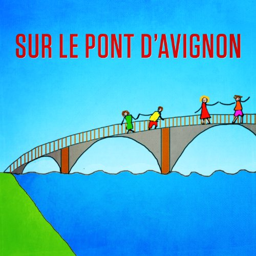 Sur le pont d'Avignon (On y danse, on y danse) - Single
