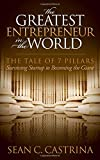 The Greatest Entrepreneur in the World: The Tale of 7 Pillars