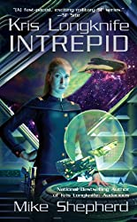 Kris Longknife: Intrepid (Kris Longknife Series Book 6)