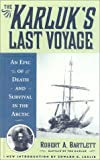 The Karluk's Last Voyage, Bob Bartlett and Ralph T. Hale, 0815411243