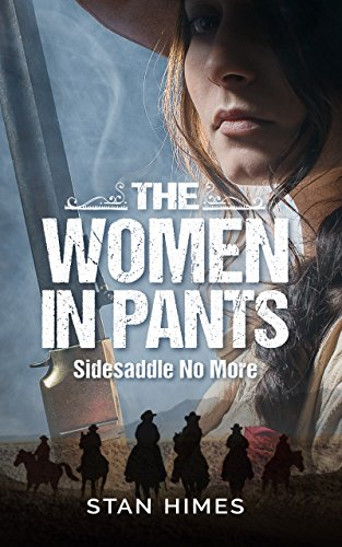 The Women in Pants: Sidesaddles No More by [Himes, Stan]
