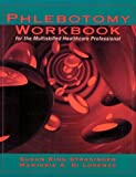 Phlebotomy Workbook for the Multiskilled Healthcare Professional, Strasinger, Susan K. and Di Lorenzo, Marjorie A., 0803681070