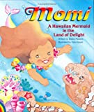 Momi a Hawaiian Mermaid in the Land of Delight, Eliane Masters, 0896103560