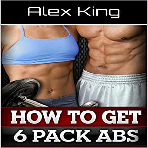 How to Get Six Pack Abs Audiobook