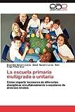 La Escuela Primaria Multigrado o Unitaria, Diosveldy Navarro Lores and Dioeli Navarro Lores, 3659028339