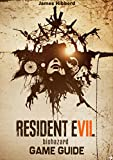 Resident Evil VII Game Guide: Walkthrough, Tips and Tricks, Collectibles, Secrets, Maps and More