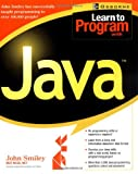 Learn to Program with Java, John Smiley, 0072131896