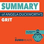 Summary of Angela Duckworth's Grit: Key Takeaways & Analysis |  Sumoreads