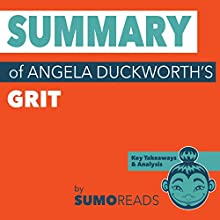 Summary of Angela Duckworth's Grit: Key Takeaways & Analysis Audiobook by  Sumoreads Narrated by Serena Travis