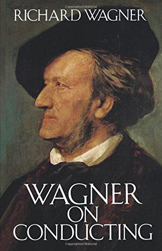 Wagner on Conducting (Dover Books on Music)