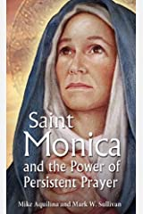 St. Monica and the Power of Persistent Prayer Paperback