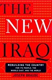 The New Iraq, George H. Nash and Joseph Braude, 0465007899