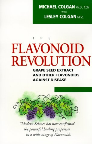 The Flavonoid Revolution: Grape Seed Extract and Other Flavonoids Against Disease