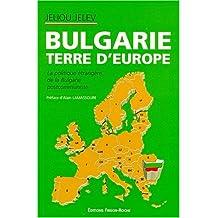 Bulgarie, Terre d'Europe:politique Etrangere de Bulgarie