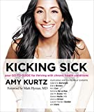 Kicking Sick: Your Go-To Guide for Thriving with Chronic Health Conditions