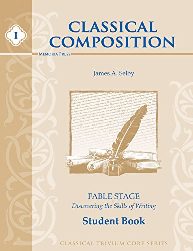 Classical Composition: Fable Stage Student Book (Memoria Press Composition)