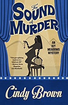 The Sound of Murder (An Ivy Meadows Mystery Book 2) by [Brown, Cindy]