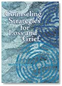 Counseling Strategies for Loss and Grief