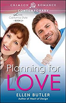 Planning for Love (Love, California Style Book 2) by [Butler, Ellen]