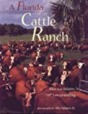 A Florida Cattle Ranch, Alto Adams and Lee Gramling, 1561641669
