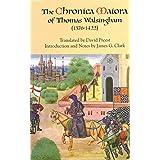 The <I>Chronica Maiora</I> of Thomas Walsingham (1376-1422)