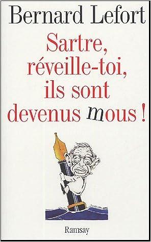 Lire un Sartre, réveille-toi, ils sont devenus mous ! pdf, epub ebook