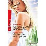 La fierté d'une amoureuse - Au service d'un prince (Passions) (French Edition)