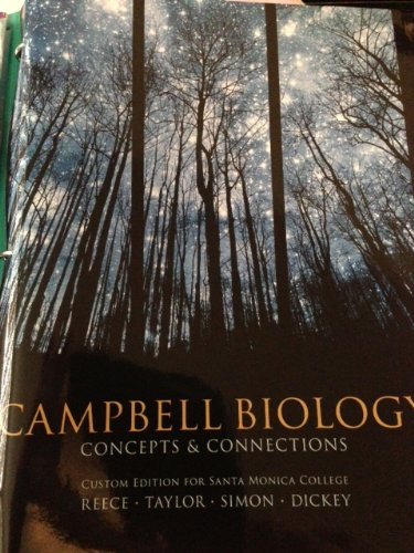 Campbell Biology Concepts and Connections Custom Edition for Santa Monica College Taken From: Campbell Biology: Concepts