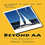 Beyond AA: In the Front Door, Then out the Back Door...30 Years of AA & ADD to a Life of Unity (& ADD) | Howard Casanova