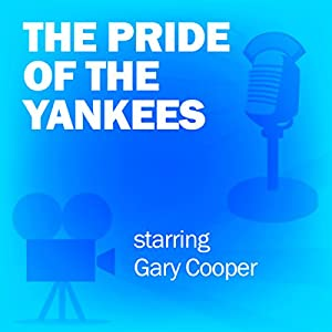 The Pride of the Yankees Radio/TV Program