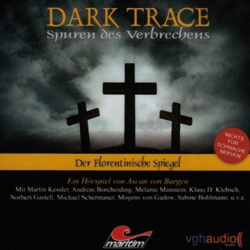 Der Florentinische Spiegel: Dark Trace 3