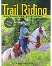 Trail Riding: Train, Prepare, Pack Upand Hit the Trail